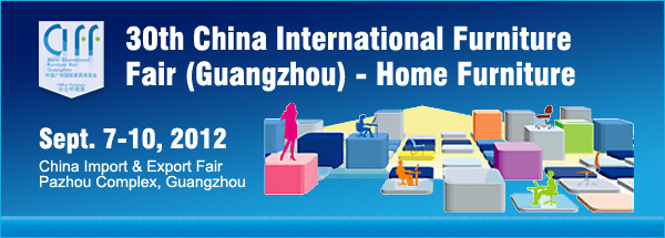 CIFF - 30th China International Furniture Fair (Guangzhou) - Home Furniture