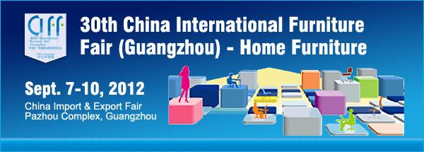 CIFF - 30th China International Furniture Fair (Guangzhou) - Home Furniture